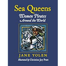 Sea Queens: Woman Pirates Around the World