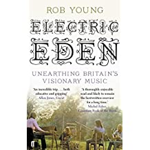 Electric Eden: Unearthing Britain's Visionary Music by Rob Young (4-Aug-2011) Paperback