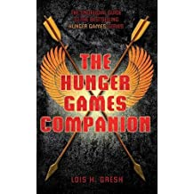 The Unofficial Hunger Games Companion (The Hunger Games) by Lois H. Gresh (2011-10-21)