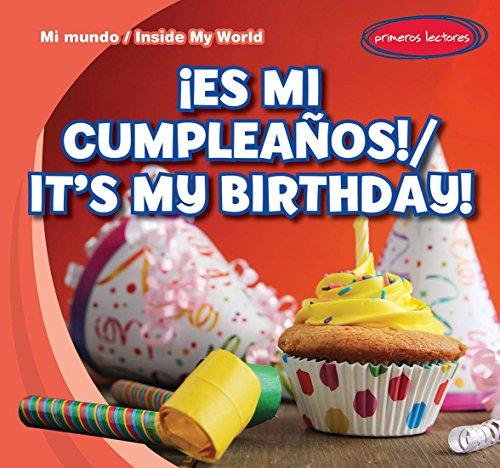 Es mi cumpleaños! / It's My Birthday! (Mi mundo / Inside My World) por Tina Benjamin