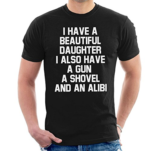 I Have A Beautiful Daughter Gun Shovel Alibi Men's T-Shirt Black