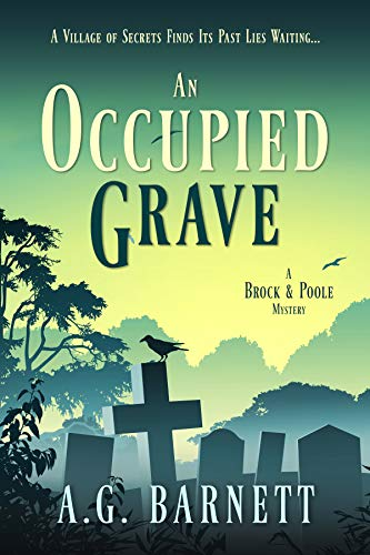An Occupied Grave: A village of secrets finds its past lies waiting... (A Brock & Poole Mystery Book 1) (English Edition) par [Barnett, A.G.]