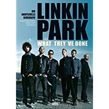 Linkin Park - What they've done: Die inoffizielle Biografie