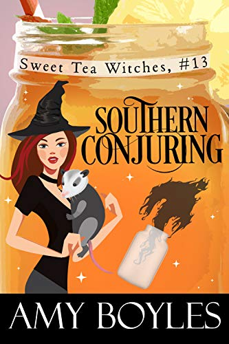 Southern Conjuring (Sweet Tea Witch Mysteries Book 13)