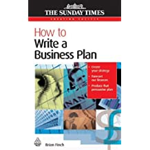 How to Write a Business Plan (Creating Success): Written by Brian Finch, 2006 Edition, (2nd Edition) Publisher: Kogan Page [Paperback]