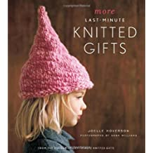 More Last-Minute Knitted Gifts by Joelle Hoverson (2010-09-01)