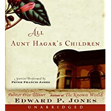 All Aunt Hagar's Children Unabridged CD by Edward P. Jones (2006-08-29)
