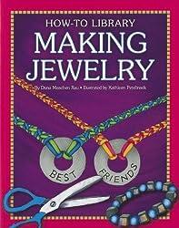 Making Jewelry (How-To Library (Cherry Lake)) by Dana Meachen Rau (2012-11-01)