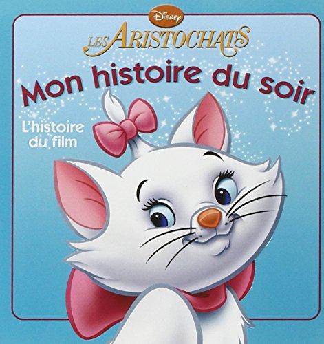 Les Aristochats, Mon Histoire Du Soir par Walt Disney