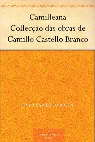 Camilleana Collecção das obras de Camillo Castello Branco (Portuguese Edition)