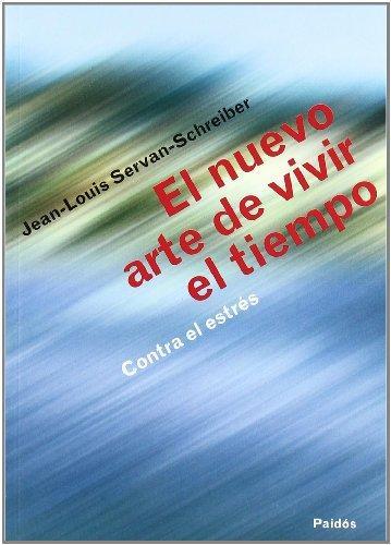 EL NUEVO ARTE DE VIVIR EL TIEMPO. CONTRA EL ESTRES (Divulgación-Autoayuda)