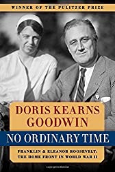 No Ordinary Time: Franklin & Eleanor Roosevelt: The Home Front in World War II Reissue edition by Goodwin, Doris Kearns (2013) Gebundene Ausgabe