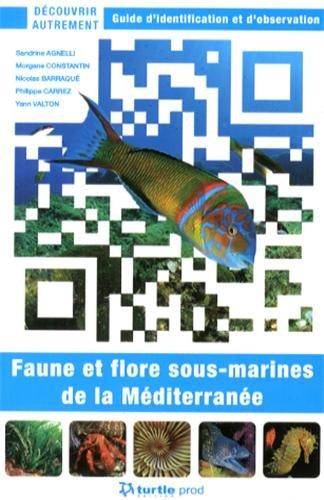 Faune et flore sous-marines de la Méditerranée : Guide d'identification et d'observation