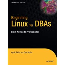 Beginning Linux for DBAs: From Novice to Professional