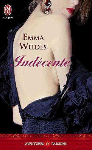 Indécente (J'ai lu Aventures & Passions t. 10077) par Emma Wildes