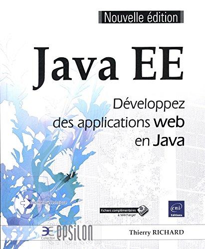 Java EE - Développez des applications web en Java (Nouvelle édition) par Thierry RICHARD