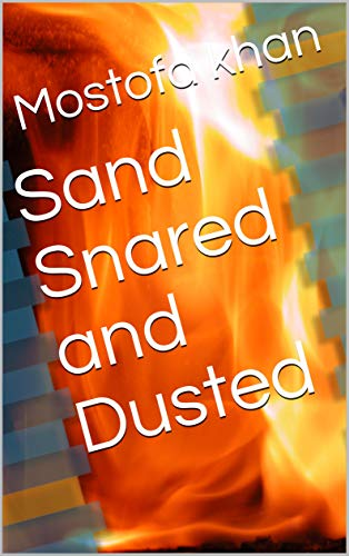 Sand Snared and Dusted (Galician Edition) por Mostofa khan