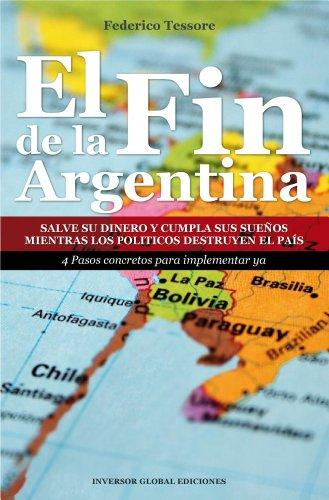 El Fin de la Argentina por Federico Tessore