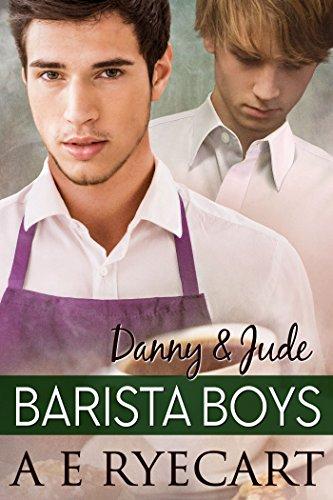 Danny & Jude | Barista Boys #1 by AE Ryecart
