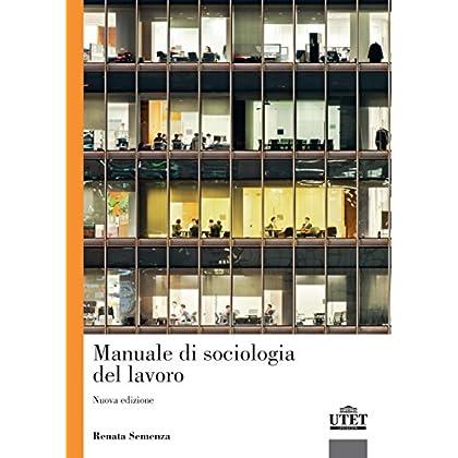 Il Mondo Del Lavoro. Le Prospettive Della Sociologia