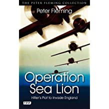 Operation Sea Lion: Hitler's Plot to Invade England (Peter Fleming Collection)