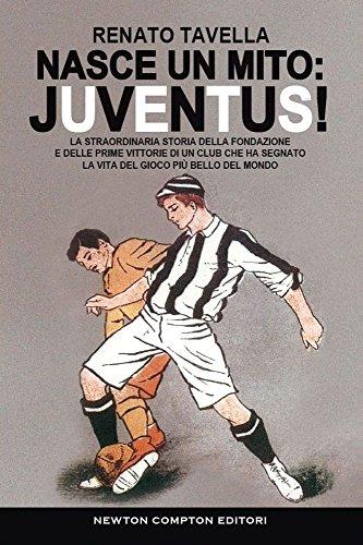 Nasce un mito: Juventus! - Amazon Libri