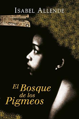 El Bosque de los Pigmeos (Memorias del Águila y del Jaguar 3) por Isabel Allende