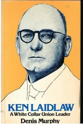 ken-laidlaw-a-white-collar-union-leader