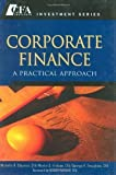 Telecharger Livres Corporate Finance A Practical Approach CFA Institute Investments by Clayman CFA Michelle R Published by Wiley 1st first edition 2008 Hardcover (PDF,EPUB,MOBI) gratuits en Francaise