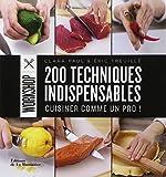 200 techniques indispensables : Cuisiner comme un pro !