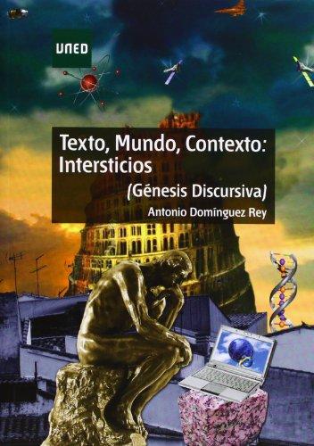 Texto, mundo, contexto: intersticios. (génesis discursiva) (GRADO)