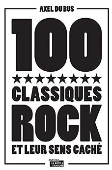 100 classiques rock et leur sens caché: Anthologie musicale