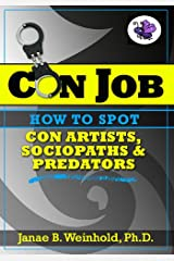 How to Spot Con Artists, Sociopaths & Predators (Con Job ebook series 2) Kindle Edition