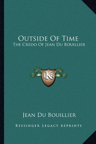Outside of Time: The Credo of Jean Du Bouillier
