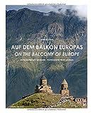 AUF DEM BALKON EUROPAS: Fotografien aus Georgien - Gerald Hänel