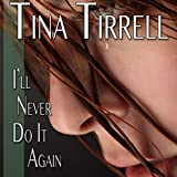 I'll Never Do It Again: A First-Time Spanked, Spanking F M Fantasy