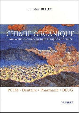 Chimie organique PCEM/Dentaire/Pharmacie/DEUG. : Nouveaux exercices corrigs et rappels de cours