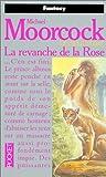 Le Cycle d'Elric, tome 6 : La Revanche de la rose