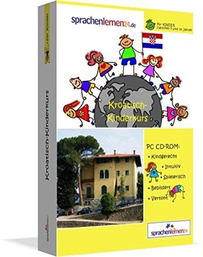 Kroatisch-Kindersprachkurs von Sprachenlernen24: Kindgerecht bebildert und vertont für ein...