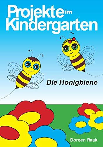 "Projekte im Kindergarten ""Die Honigbiene"""