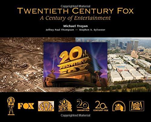 Twentieth Century Fox: A Century of Entertainment di Michael Troyan