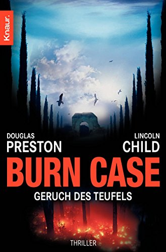 Burn Case: Geruch des Teufels (Ein Fall für Special Agent Pendergast 5)