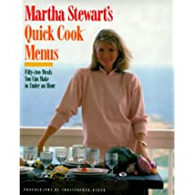 Martha Stewart's Quick Cook Menus: Fifty-Two Meals You Can Make in Under an Hour