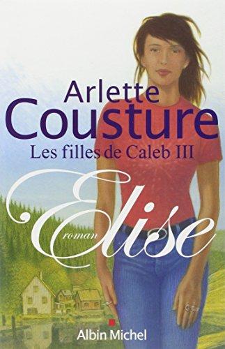 Elise Les Filles De Caleb Tome 3 [Pdf/ePub] eBook