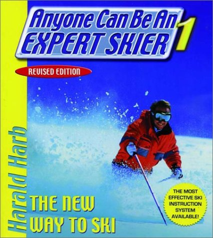 Anyone Can be an Expert Skier: v. 1: Achieve Your Skiing Potential with Pioneer Ski Instructor Harald Harb