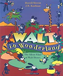 Walt in Wonderland: The Silent Films of Walt Disney by Russell Merritt (2000-03-10)