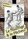 Le Naufragé et le Pêcheur par Koymasky