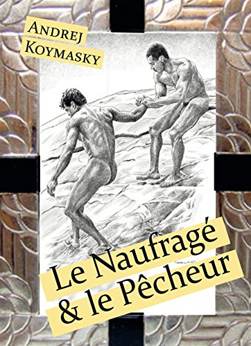 Le Naufragé et le Pêcheur par Andrej Koymasky