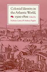 Colonial Identity in the Atlantic World, 1500-1800 (History Series)