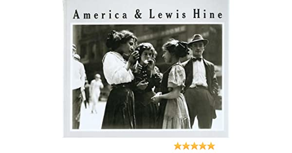 Photographs 1904-1940 America and Lewis Hine